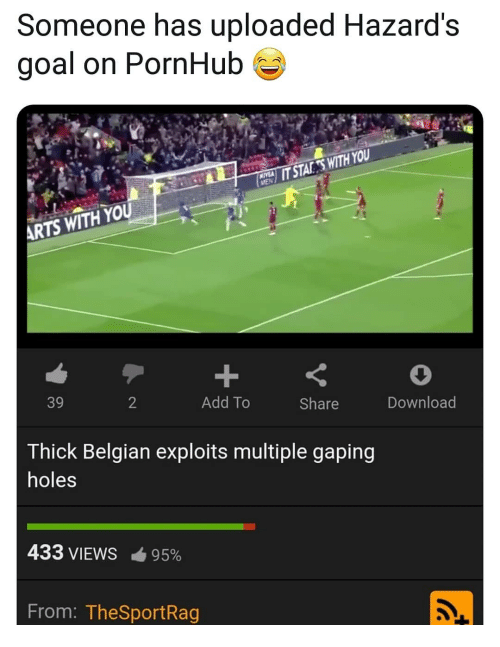 Carolina Panthers: Someone has uploaded Hazard's  goal on PornHub  HE  IT STAKESWITH YOU  ARTS WITH YOU  39  2  Add To  Share  Download  Thick Belgian exploits multiple gaping  holes  433 VIEWS-95%  From: TheSportRag