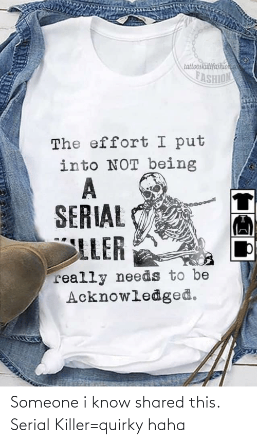 serial killer: Someone i know shared this. Serial Killer=quirky haha