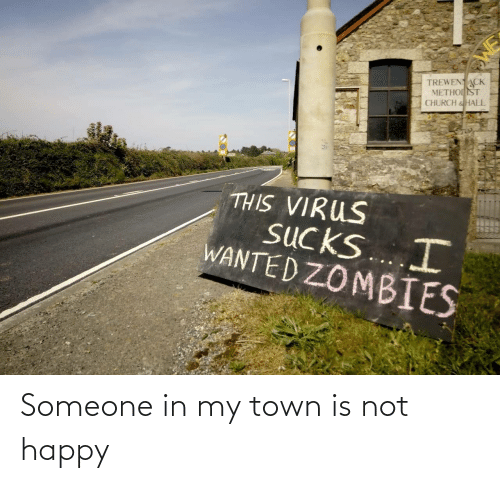 my town: Someone in my town is not happy