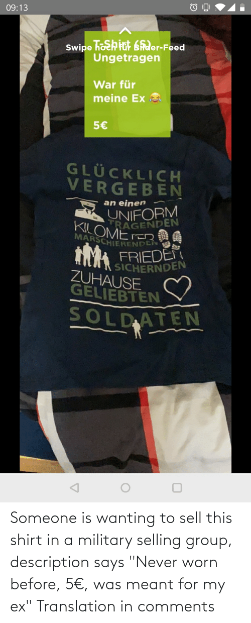 """Description: Someone is wanting to sell this shirt in a military selling group, description says """"Never worn before, 5€, was meant for my ex"""" Translation in comments"""