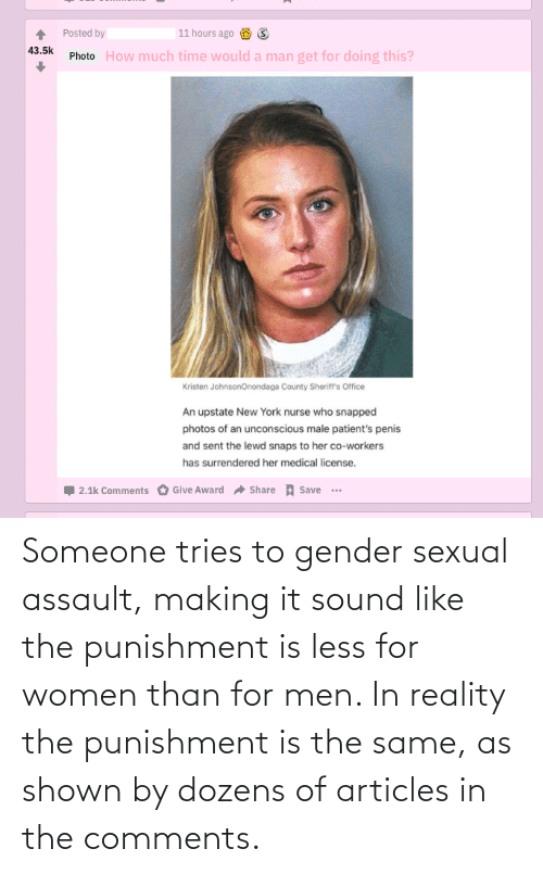 sexual assault: Someone tries to gender sexual assault, making it sound like the punishment is less for women than for men. In reality the punishment is the same, as shown by dozens of articles in the comments.