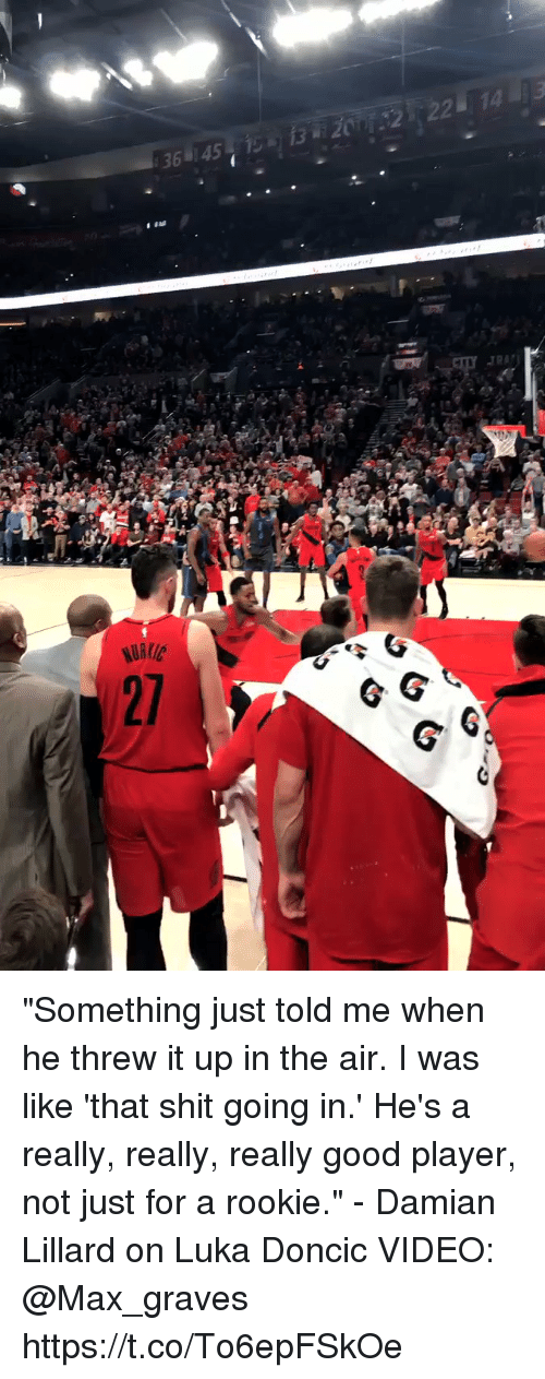 """graves: """"Something just told me when he threw it up in the air. I was like 'that shit going in.' He's a really, really, really good player, not just for a rookie."""" - Damian Lillard on Luka Doncic   VIDEO: @Max_graves https://t.co/To6epFSkOe"""