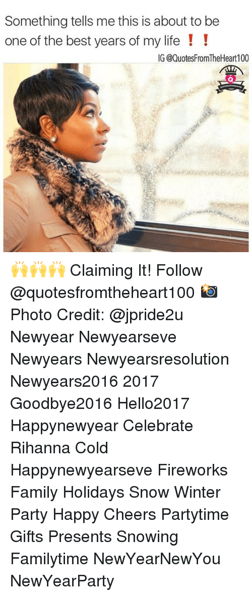 Newyearseve: Something tells me this is about to be  one of the best years of my life!  IG @QuotesFromTheHeart100 🙌🙌🙌 Claiming It! Follow @quotesfromtheheart100 📸 Photo Credit: @jpride2u Newyear Newyearseve Newyears Newyearsresolution Newyears2016 2017 Goodbye2016 Hello2017 Happynewyear Celebrate Rihanna Cold Happynewyearseve Fireworks Family Holidays Snow Winter Party Happy Cheers Partytime Gifts Presents Snowing Familytime NewYearNewYou NewYearParty