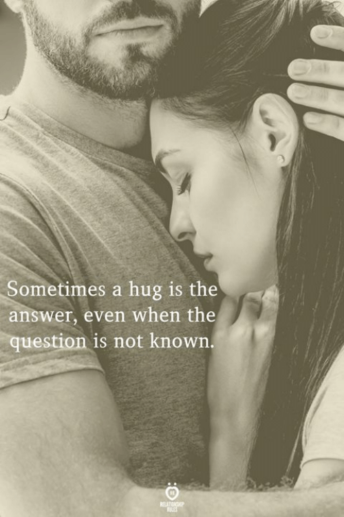 Answer, Question, and The Question: Sometimes a hug is the  answer, even when the  question is not known