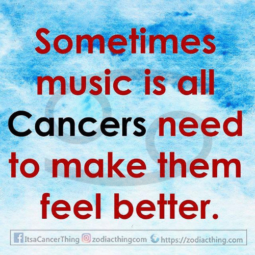 Music, Com, and Them: Sometimes  music is all  Cancers need  to make them  feel better.  fItsaCancerThing zodiacthingcom https://zodiacthing.com