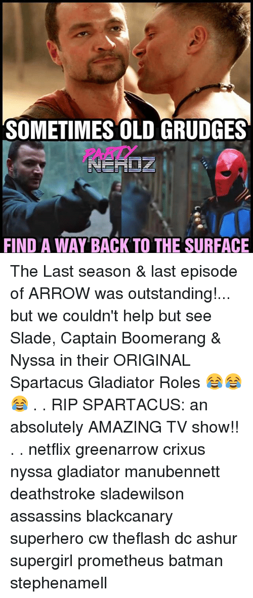 Gladiator: SOMETIMES OLD GRUDGES  PARTY  FIND A WAY BACK TO THE SURFACE The Last season & last episode of ARROW was outstanding!... but we couldn't help but see Slade, Captain Boomerang & Nyssa in their ORIGINAL Spartacus Gladiator Roles 😂😂😂 . . RIP SPARTACUS: an absolutely AMAZING TV show!! . . netflix greenarrow crixus nyssa gladiator manubennett deathstroke sladewilson assassins blackcanary superhero cw theflash dc ashur supergirl prometheus batman stephenamell