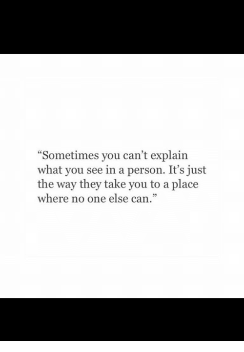 "Can, One, and They: ""Sometimes you can't explain  what you see in a person. It's just  the way they take you to a place  where no one else can.""  53"