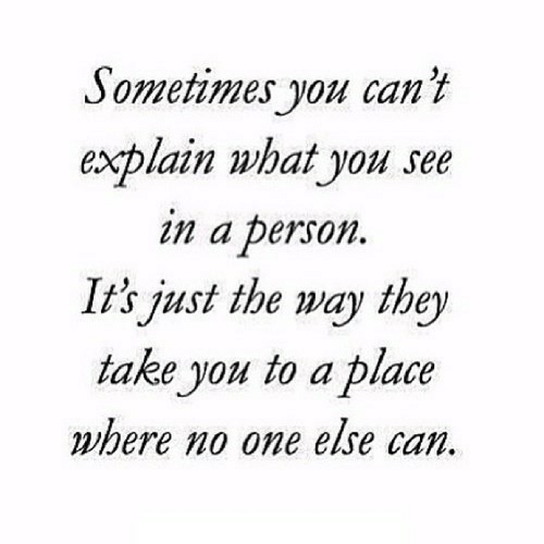 Can, One, and They: Sometimes you can't  explain what you see  in a person.  It's just the way they  take you to a place  where no one else can.