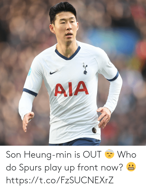 Spurs: Son Heung-min is OUT 🤕  Who do Spurs play up front now? 😬 https://t.co/FzSUCNEXrZ