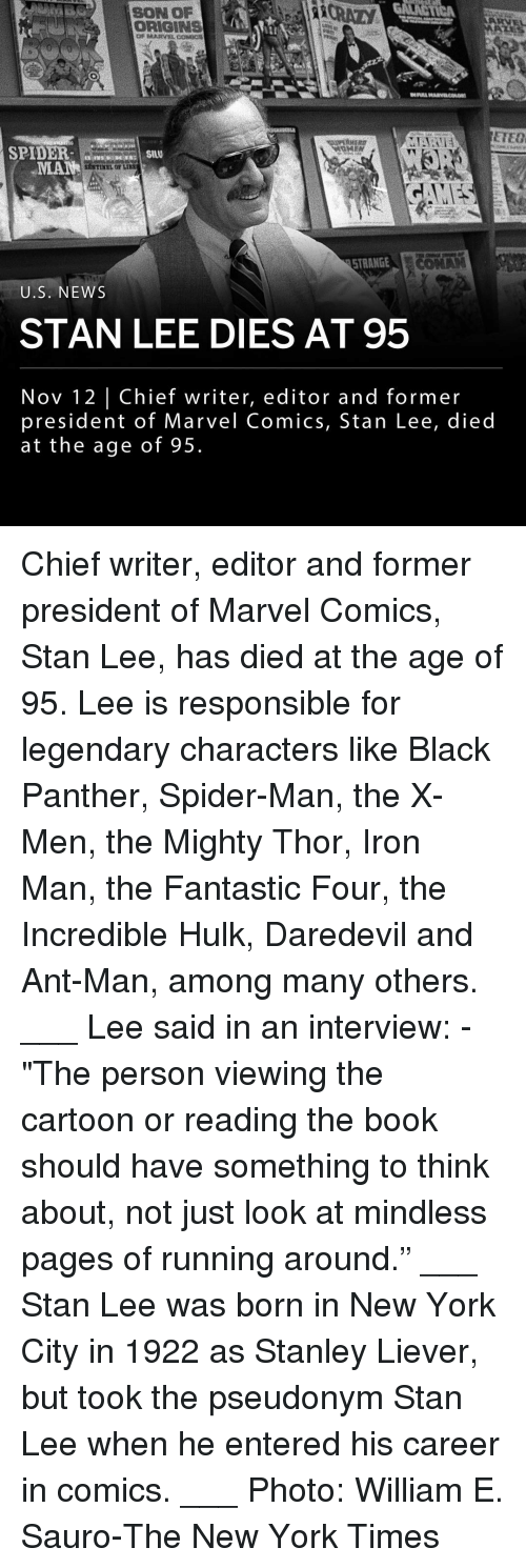 """The Incredible: SON OP  CRAZY  ORIGINS  Or MARVLCODC  ETEO  SPIDERS  MANHILO LI  STRANGELC  U.S. NEWS  STAN LEE DIES AT 95  Nov 12 