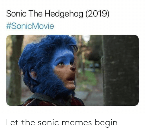 Memes, Sonic the Hedgehog, and Hedgehog: Sonic The Hedgehog (2019)  Let the sonic memes begin