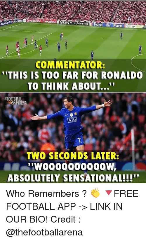 "Sensational: SONY Cuber-shot E For  or  COMMENTATOR:  THIS IS TOO FAR FOR RONALDO  TO THINK ABOUT...""  TWO SECONDS LATER:  .  ABSOLUTELY SENSATIONAL!!!"" Who Remembers ? 👏 🔻FREE FOOTBALL APP -> LINK IN OUR BIO! Credit : @thefootballarena"