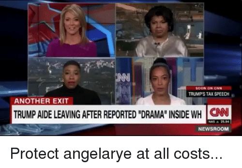 """Aide: SOON ON CNN  TRUMP'S TAX SPEECH  ANOTHER EXIT  TRUMP AIDE LEAVING AFTER REPORTED """"DRAMA"""" INSIDE WH CN  NAS ▲ 2594  NEWSROOM Protect angelarye at all costs..."""