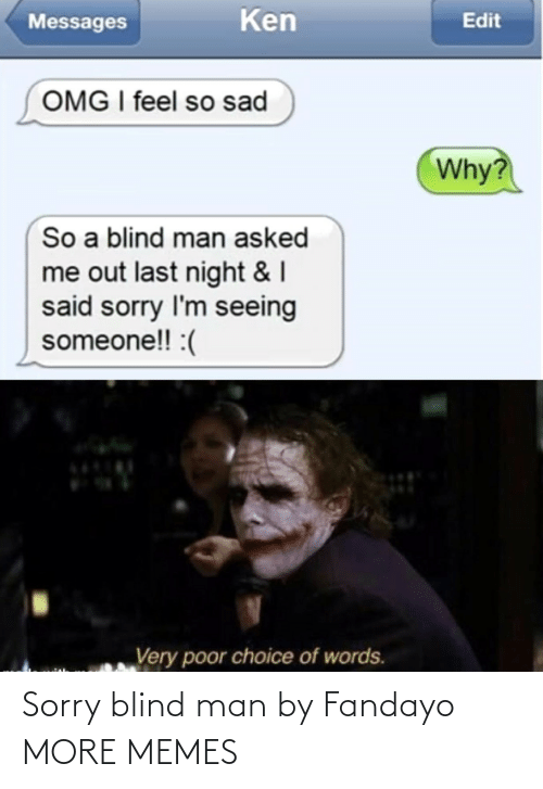 blind: Sorry blind man by Fandayo MORE MEMES