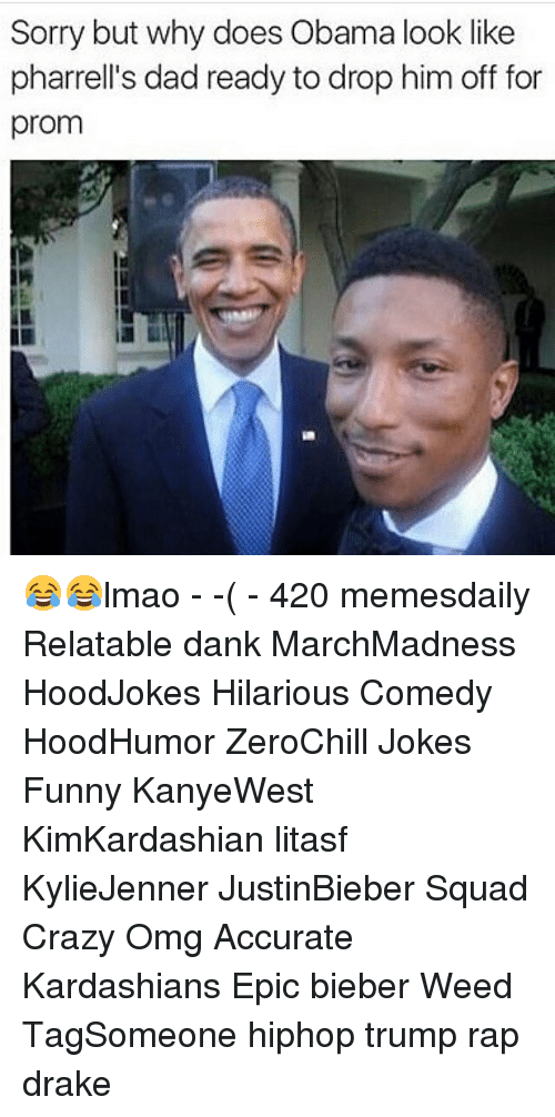 Pharrells Dad: Sorry but why does Obama look like  pharrell's dad ready to drop him off for  prom 😂😂lmao - -( - 420 memesdaily Relatable dank MarchMadness HoodJokes Hilarious Comedy HoodHumor ZeroChill Jokes Funny KanyeWest KimKardashian litasf KylieJenner JustinBieber Squad Crazy Omg Accurate Kardashians Epic bieber Weed TagSomeone hiphop trump rap drake
