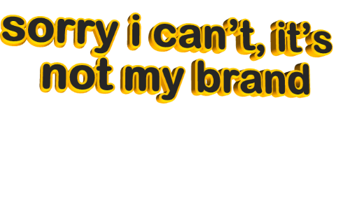 Sorry,  I Cant, and Cant: sorry i can't, it's  not my lbrand