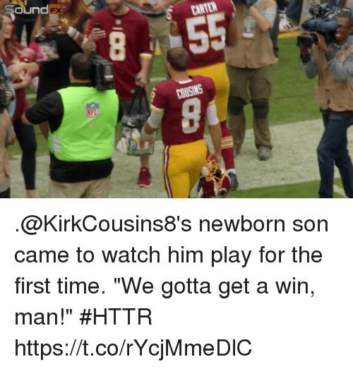 """Memes, Time, and Watch: Sound  FX .@KirkCousins8's newborn son came to watch him play for the first time.  """"We gotta get a win, man!"""" #HTTR https://t.co/rYcjMmeDlC"""