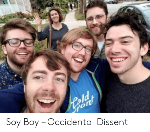 Occidental Dissent: Soy Boy – Occidental Dissent