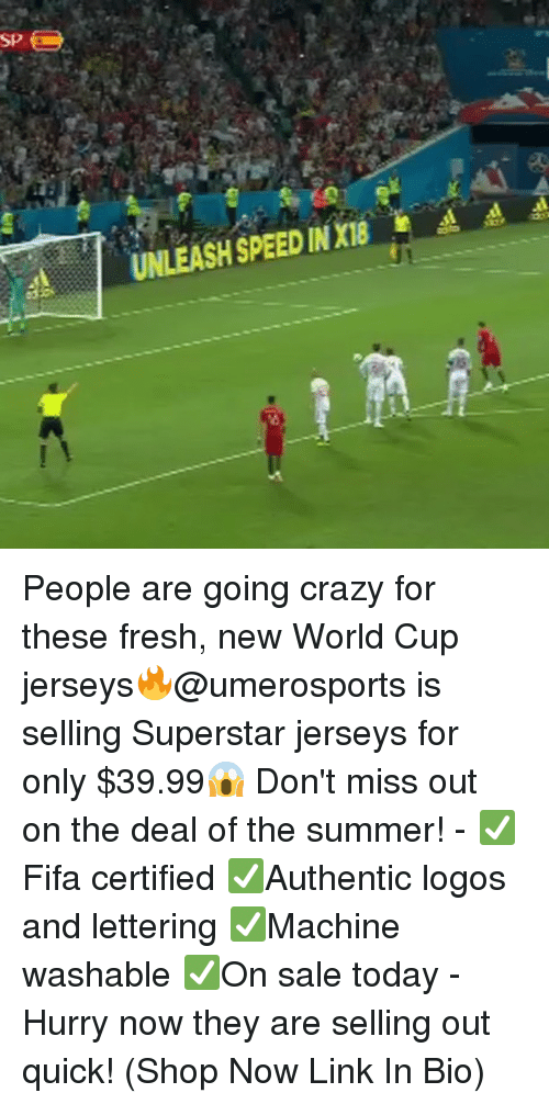 Logos: SP  A  UNLEASH SPEED IN XI People are going crazy for these fresh, new World Cup jerseys🔥@umerosports is selling Superstar jerseys for only $39.99😱 Don't miss out on the deal of the summer! - ✅Fifa certified ✅Authentic logos and lettering ✅Machine washable ✅On sale today - Hurry now they are selling out quick! (Shop Now Link In Bio)