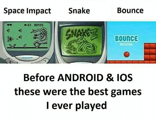 Space Impact: Space Impact Snake  Bounce  Bounce  Before ANDROID & IOS  these were the best games  ever played