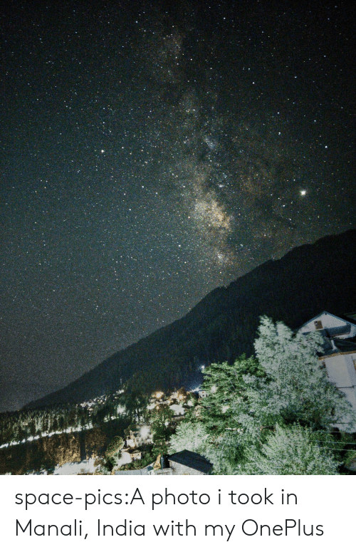 Tumblr, Blog, and India: space-pics:A photo i took in Manali, India with my OnePlus