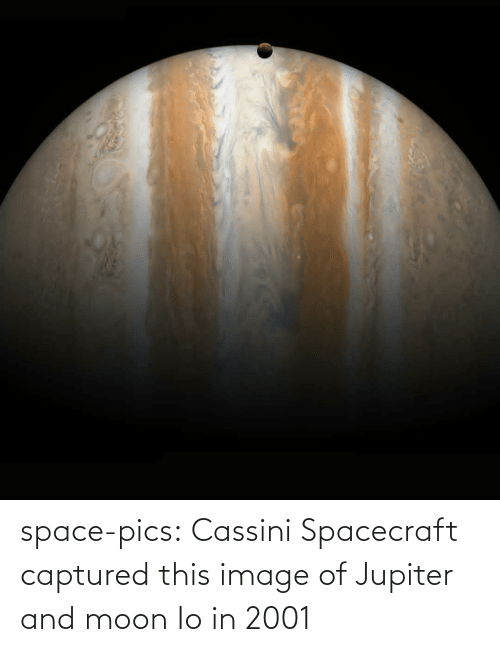 Space: space-pics:  Cassini Spacecraft captured this image of Jupiter and moon Io in 2001