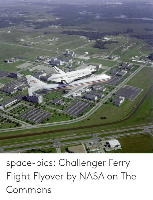 Challenger: space-pics:  Challenger Ferry Flight Flyover by NASA on The Commons