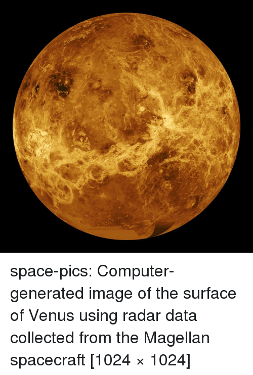 Radar: space-pics:  Computer-generated image of the surface of Venus using radar data collected from the Magellan spacecraft [1024 × 1024]