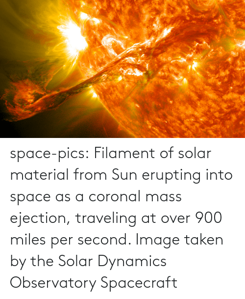 sun: space-pics:  Filament of solar material from Sun erupting into space as a coronal mass ejection, traveling at over 900 miles per second. Image taken by the Solar Dynamics Observatory Spacecraft