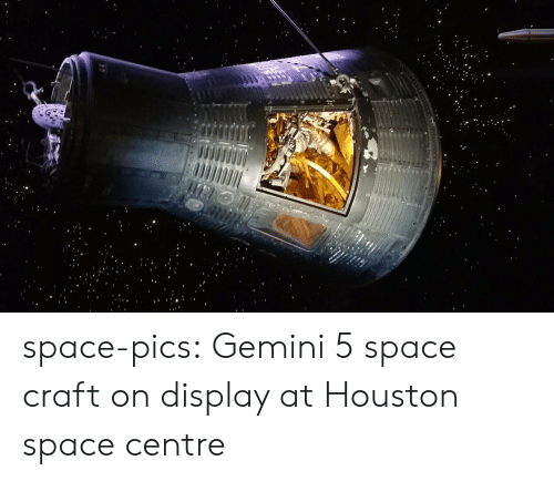 Tumblr, Blog, and Gemini: space-pics:  Gemini 5 space craft on display at Houston space centre