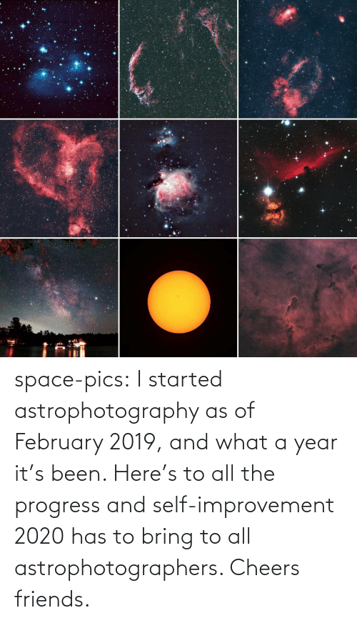february: space-pics:  I started astrophotography as of February 2019, and what a year it's been. Here's to all the progress and self-improvement 2020 has to bring to all astrophotographers. Cheers friends.