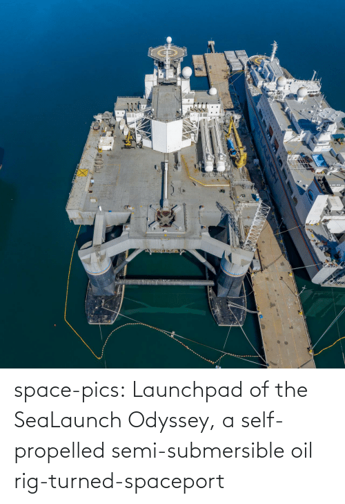 semi: space-pics:  Launchpad of the SeaLaunch Odyssey, a self-propelled semi-submersible oil rig-turned-spaceport