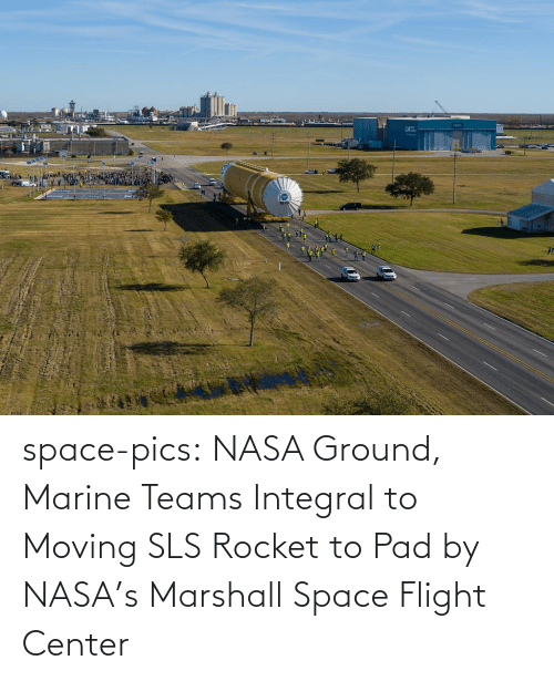 marine: space-pics:  NASA Ground, Marine Teams Integral to Moving SLS Rocket to Pad by NASA's Marshall Space Flight Center