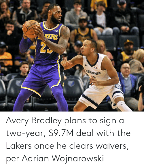 Fedex: SPALDING  wish  KERS  FedEx  DEMPHIS Avery Bradley plans to sign a two-year, $9.7M deal with the Lakers once he clears waivers, per Adrian Wojnarowski