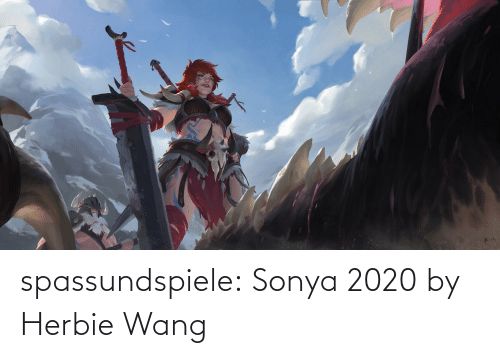 fan: spassundspiele:  Sonya 2020 by Herbie Wang
