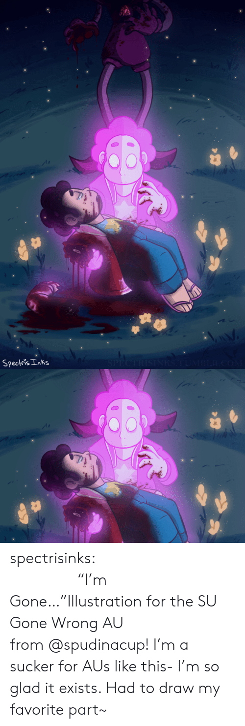 """sucker: SPECTRISINRS.TUMBLR.COM  Spectris Inks spectrisinks:                          """"I'm Gone…""""Illustration for the SU Gone Wrong AU from@spudinacup!I'm a sucker for AUs like this- I'm so glad it exists. Had to draw my favorite part~"""