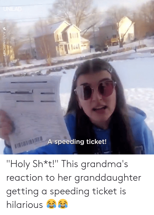 """Speeding: speeding ticket! """"Holy Sh*t!"""" This grandma's reaction to her granddaughter getting a speeding ticket is hilarious 😂😂"""