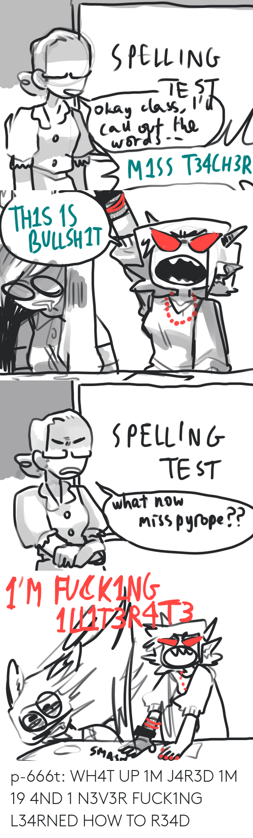 Fucking, Target, and Tumblr: SPELLING  IE   THIS 1S  ULLSH1T   SPELLING  TE ST  what noW  MTss pyrope!   'M FUCKING p-666t: WH4T UP 1M J4R3D 1M 19 4ND 1 N3V3R FUCK1NG L34RNED HOW TO R34D