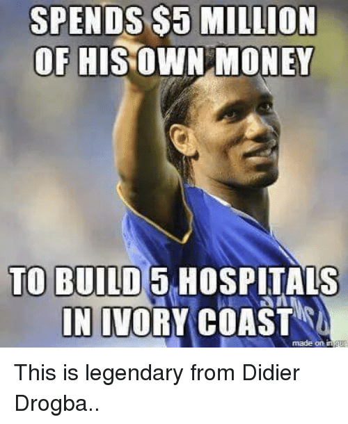 Didier Drogba: SPENDS$5 MILLION  OF HIS OWN MONEY  TO BUILD  HOSPITALS  IN IVORY COAST  made on inigur This is legendary from Didier Drogba..