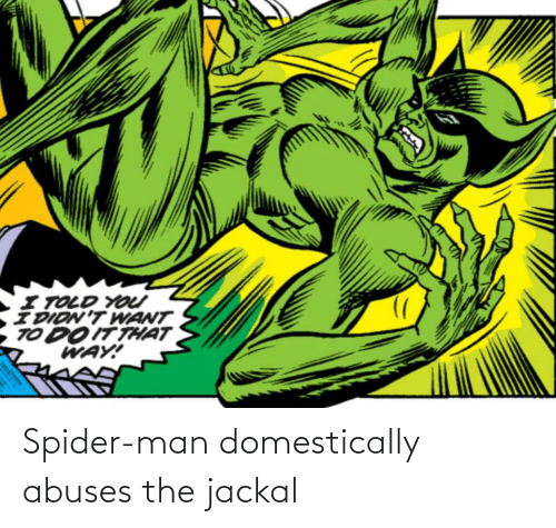SpiderMan: Spider-man domestically abuses the jackal