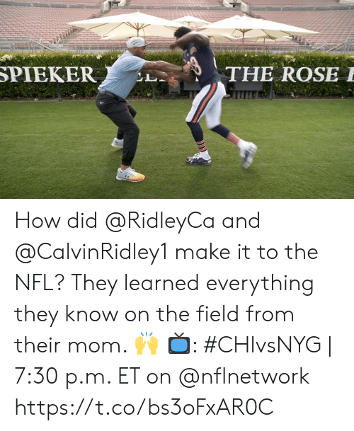 Memes, Nfl, and Rose: SPIEKER  THE ROSE E  L. How did @RidleyCa and @CalvinRidley1 make it to the NFL?  They learned everything they know on the field from their mom. 🙌  📺: #CHIvsNYG | 7:30 p.m. ET on @nflnetwork https://t.co/bs3oFxAR0C