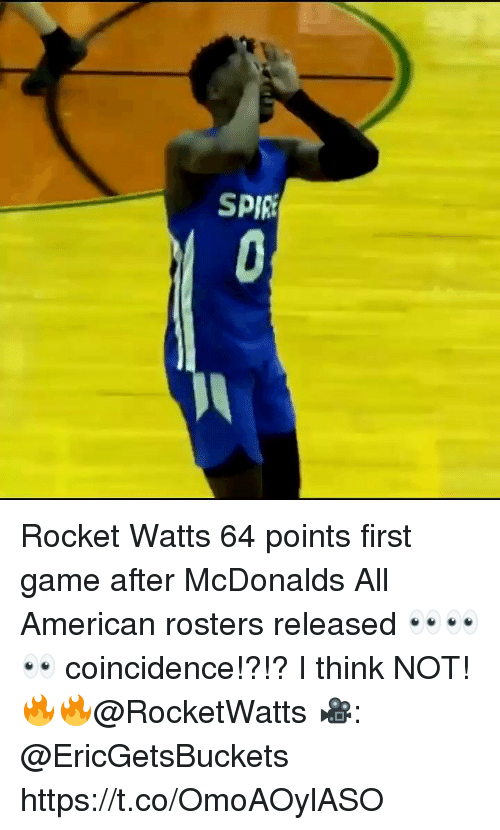 McDonalds, Memes, and American: SPIR Rocket Watts 64 points first game after McDonalds All American rosters released 👀👀👀 coincidence!?!? I think NOT! 🔥🔥@RocketWatts 🎥: @EricGetsBuckets https://t.co/OmoAOylASO
