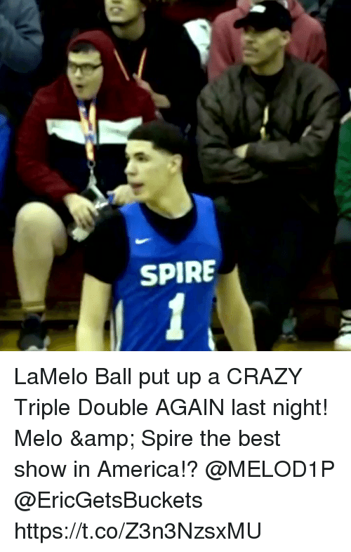 melo: SPIRE LaMelo Ball put up a CRAZY Triple Double AGAIN last night! Melo & Spire the best show in America!? @MELOD1P @EricGetsBuckets https://t.co/Z3n3NzsxMU