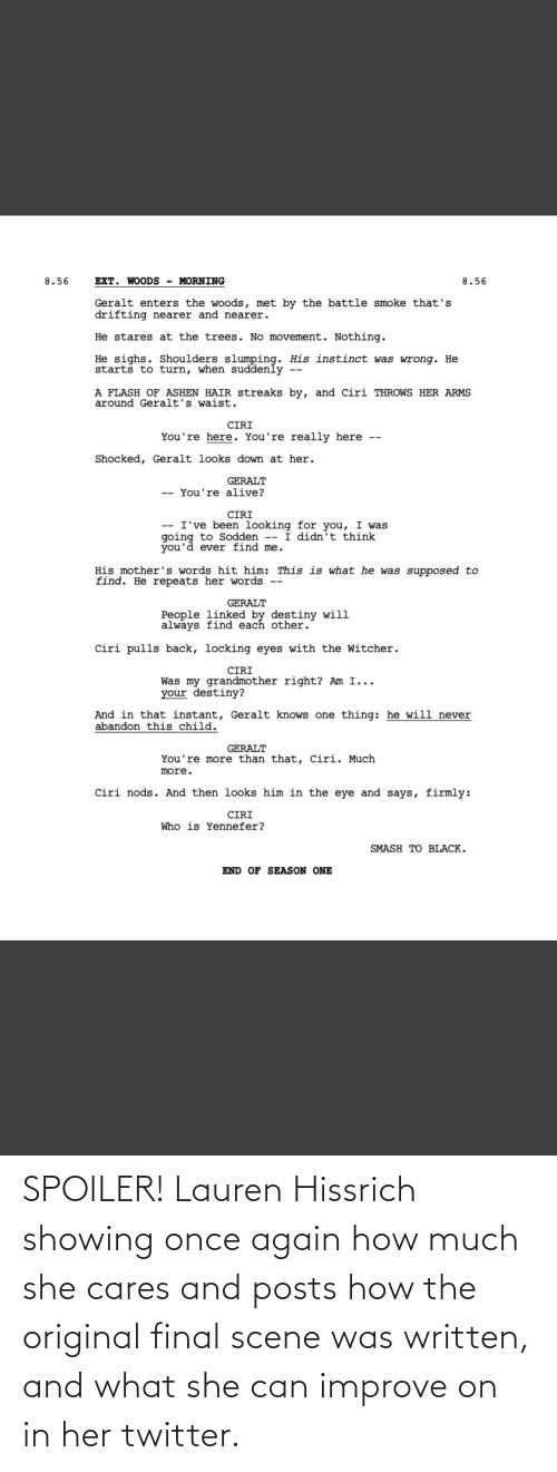 Final Scene: SPOILER! Lauren Hissrich showing once again how much she cares and posts how the original final scene was written, and what she can improve on in her twitter.