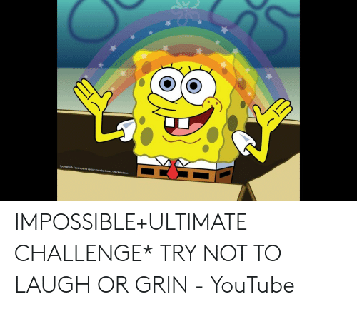 Or Grin: Spongebob Squarepants vector trace by kssael. ONickelodeon IMPOSSIBLE+ULTIMATE CHALLENGE* TRY NOT TO LAUGH OR GRIN - YouTube