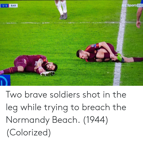 Normandy Beach: Sport 2HD  BAR Two brave soldiers shot in the leg while trying to breach the Normandy Beach. (1944) (Colorized)