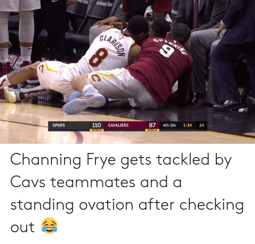 Andrew Bogut: SPURS  110 CAVALIERS  87 4th Qtr 1:34 24 Channing Frye gets tackled by Cavs teammates and a standing ovation after checking out 😂