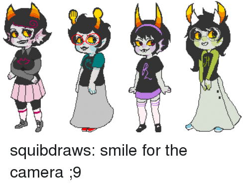 smile for the camera: squibdraws:  smile for the camera ;9