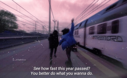 Wanna Do: SRENORD  philophobiaa  See how fast this year passed?  You better do what you wanna do.