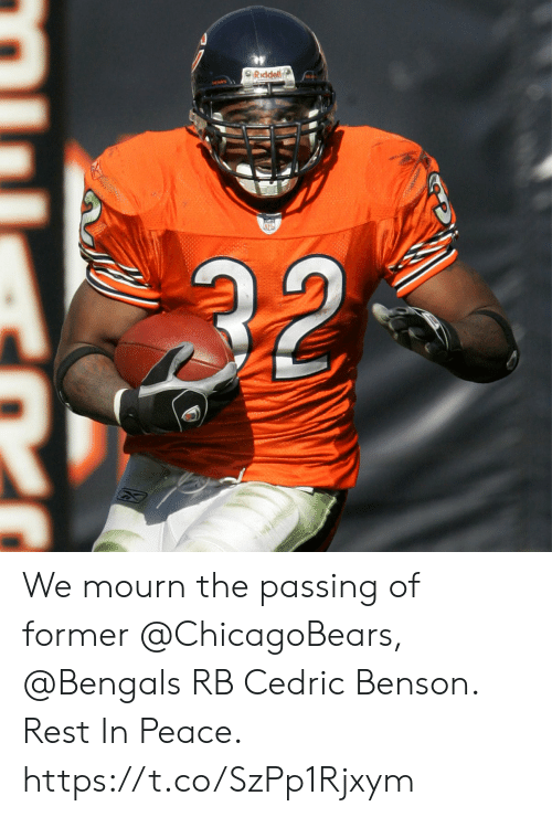 Mourn: SRiddell  32 We mourn the passing of former @ChicagoBears, @Bengals RB Cedric Benson.  Rest In Peace. https://t.co/SzPp1Rjxym